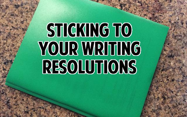 StickingToYourWritingResolutions
