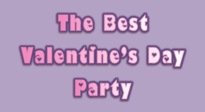 The Best Valentine's Day Party