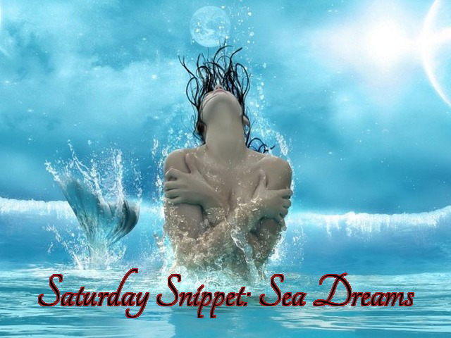 Saturday Snippet: Sea Dreams
