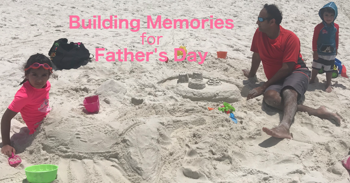 Building Memories for Father's Day