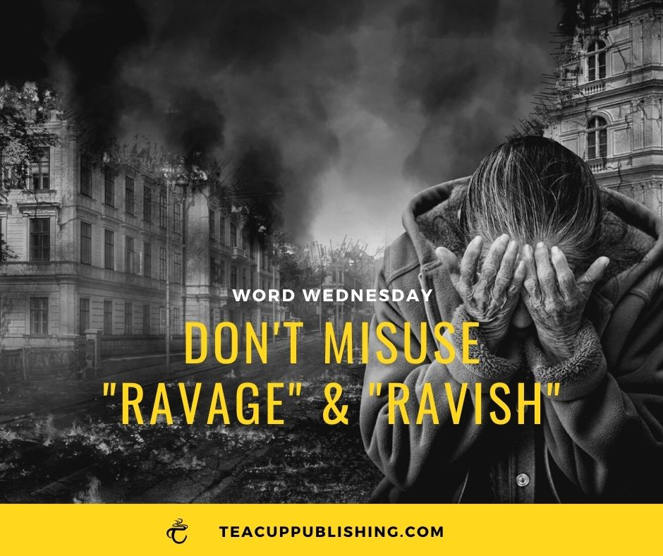 don't misuse ravage and ravish
