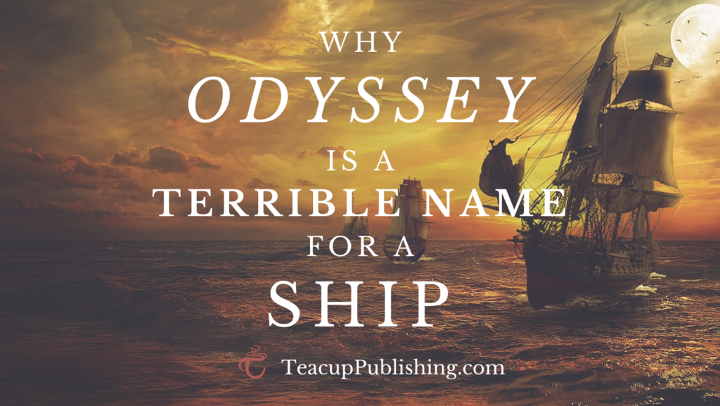 Why Odyssey is a Terrible Name for a Ship