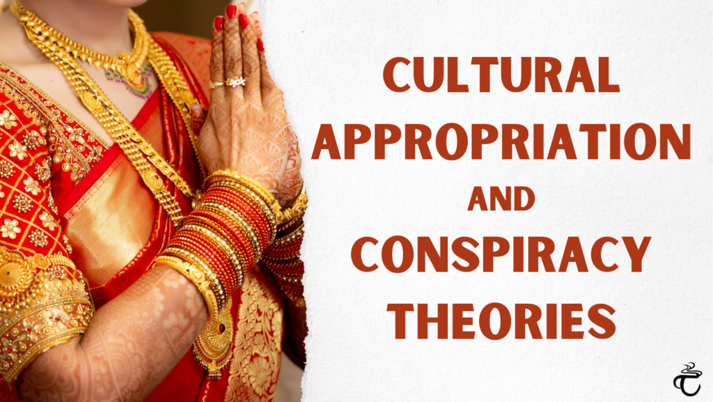 Cultural Appropriation and Conspiracy Theories