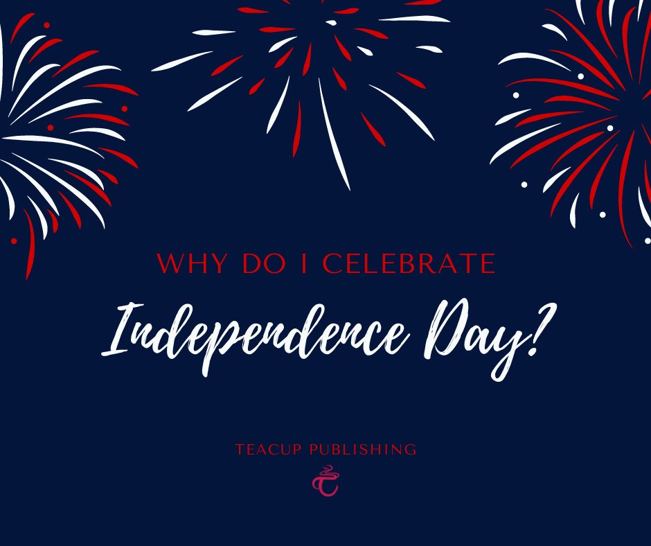 Why do I celebrate Independence Day?