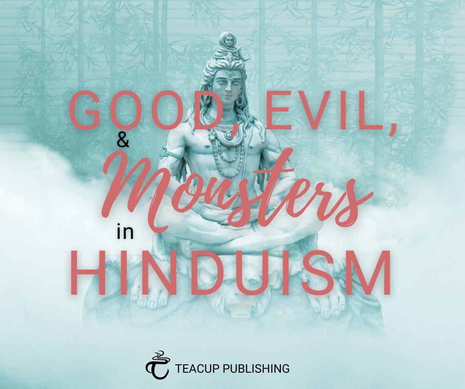 Good, Evil, & Monsters in Hinduism